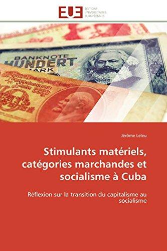 Stimulants matériels, catégories marchandes et socialisme à cuba par Jérôme Leleu