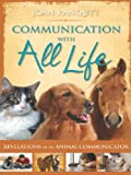 Communication With All Life: Revelations of an Animal Communicator