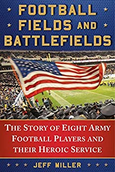 Football Fields and Battlefields: The Story of Eight Army Football Players and their Heroic Service PDF Descargar