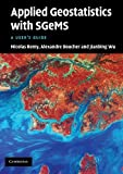 Applied Geostatistics with SGeMS: A User's Guide by Nicolas Remy (2011-05-19)