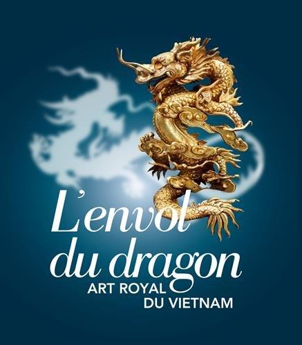 L'envol du dragon : Art royal du Vietnam par Pierre Baptiste