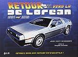 Retour vers la De Lorean : 1981-2015