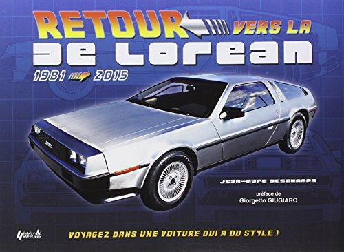 Descargar Libro Retour vers la De Lorean : 1981-2015 de Jean-Marc Deschamps