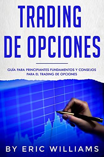 Trading de opciones: Guía para principiantes Fundamentos y ...