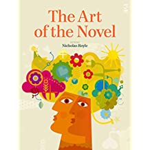 The Art of the Novel (Salt Guides for Readers and Writers)