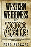 Best Robert E. Howard Books Horrors - Western Weirdness and Voodoo Vengeance: An Informal Guide Review