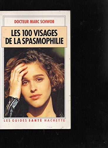 Les 100 visages de la spasmophilie