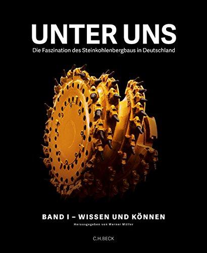 Unter uns: Die Faszination des Steinkohlenbergbaus in Deutschland