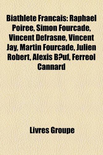 Biathlte Franais: Raphal Poire, Simon Fourcade, Vincent Defrasne, Vincent Jay, Martin Fourcade, Julien Robert, Alexis Buf, Ferrol Cannar