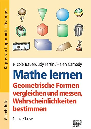 Mathe lernen: 1.-4. Klasse - Geometrische Formen vergleichen und messen, Wahrscheinlichkeiten bestimmen: Kopiervorlagen und Lösungen