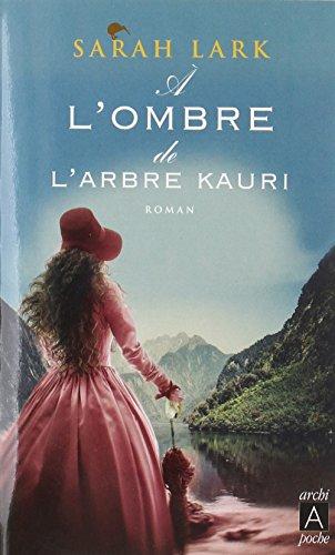 À l'ombre de l'arbre kauri par Sarah Lark