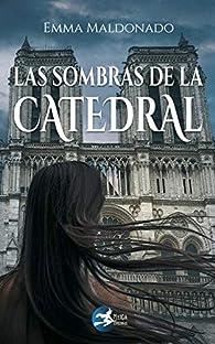 Las sombras de la catedral par Emma Maldonado