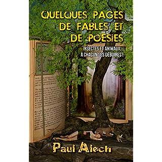 Quelques pages... de fables et de poésies: Insectes et animaux... à chacun ses déboires ! (French Edition)