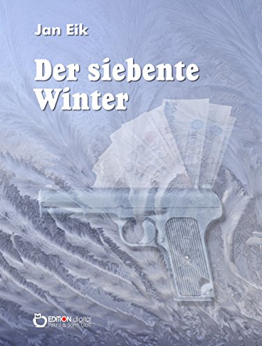 Der siebente Winter: Kriminalroman
