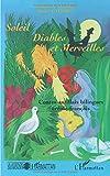 Telecharger Livres Soleil diables et merveilles Contes antillais bilingues creole francais (PDF,EPUB,MOBI) gratuits en Francaise