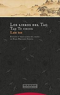 Los libros del Tao: Tao Te ching par Lao Tse