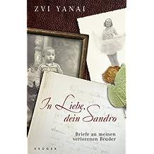 In Liebe, Dein Sandro: Briefe an meinen verlorenen Bruder