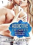 Addictive Desires – 1:  Das geheimnis des Milliardärs von Emma M.  Green