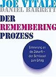Der Remembering Prozess: Erinnerung an die Zukunft - der Schlüssel zum Erfolg