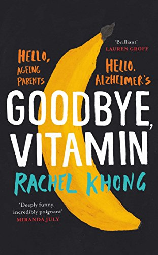 Buchseite und Rezensionen zu 'Goodbye, Vitamin' von Rachel Khong