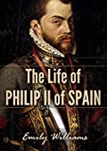 the life and times of philip ii of spain