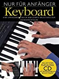 Nur Für Anfänger Keyboard Buch+Cd: Lehrmaterial, CD für Keyboard