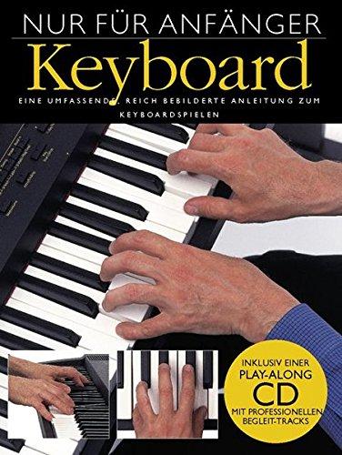 Preisvergleich Produktbild Nur Für Anfänger Keyboard Buch+Cd: Lehrmaterial,  CD für Keyboard