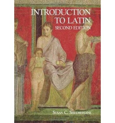 [(Introduction to Latin)] [Author: Susan C. Shelmerdine] published on (March, 2013)
