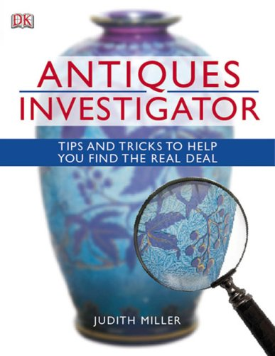 antiques-investigator-tips-and-tricks-to-help-you-find-the-real-deal