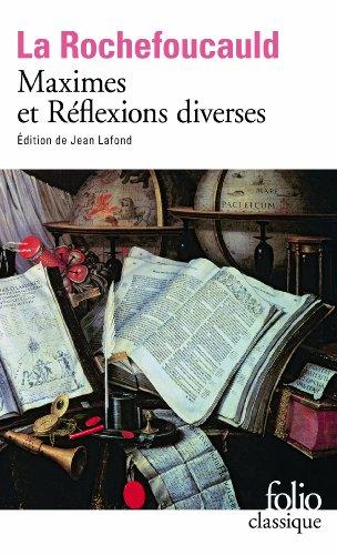 Maximes et Réflexions diverses (Folio Classique) por François de La Rochefoucauld