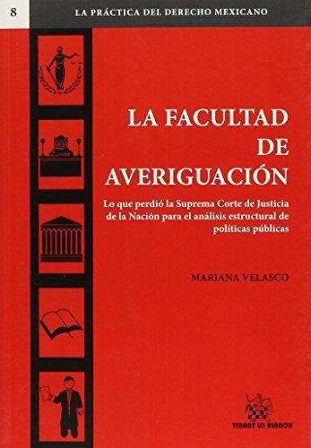 La facultad de averiguación (La práctica del derecho Mexicano) por Mariana Velasco Rivera