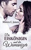 Die Eiskönigin und der Womanizer: Liebesroman