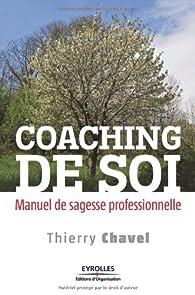 Coaching de soi : Manuel de sagesse professionnelle par Thierry Chavel