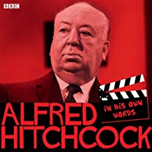 Alfred Hitchcock: In His Own Words (In Their Own Words (BBC Audio))