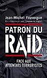 Patron du RAID : Face aux attentats terroristes par Fauvergue