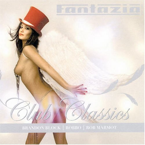 fantasia-club-classics-mixed-by-brandon-block-robbo-and-rob-marmot
