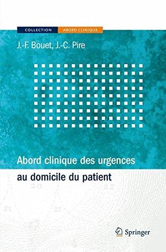 Abord clinique des urgences au domicile du patient par J. F. Bouet