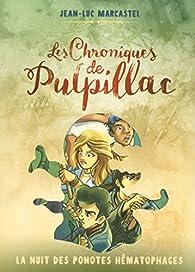 Les chroniques de Pulpillac, tome 2 : La nuit des ponotes hématophages par Jean-Luc Marcastel