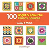 100 Bright & Colourful Granny Squares to Mix & Match by Leonie Morgan (2013-02-14)
