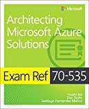Exam Ref 70-535 Architecting Microsoft Azure Solutions