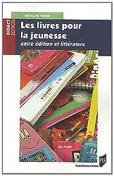 Les livres pour la jeunesse : Entre édition et littérature
