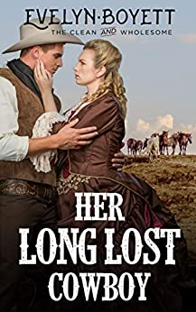Her Long Lost Cowboy: A Western Historical Romance by [Boyett, Evelyn]