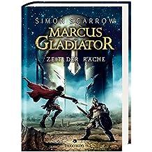 Marcus Gladiator 04 - Zeit der Rache