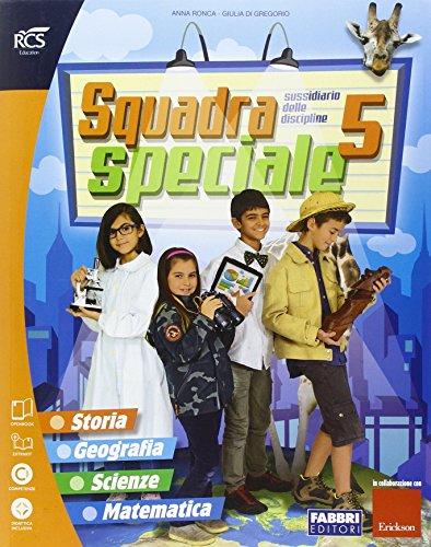 Squadra speciale. Sussidiario delle discipline. Vol. unico. Per la 5 classe elementare. Con espansione online