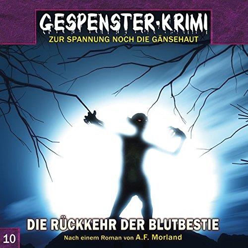 Gespenster-Krimi (10) Die Rückkehr der Blutbestie - Contendo Media / Audionarchie 2016