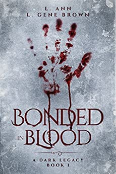 Bonded In Blood (A Dark Legacy Book 1) by [Ann, L, Brown, L]