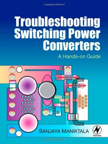 Troubleshooting switching power converters a hands on guide by troubleshooting switching power converters a hands on guide by sanjaya maniktala fandeluxe Image collections