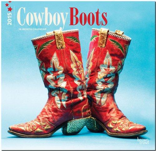 Cowboy Boots 2015 - Cowboystiefel: Original BrownTrout-Kalender [Mehrsprachig] - Boot 2015-kalender