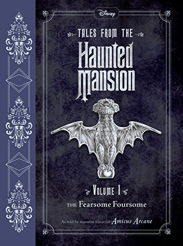 Tales from the Haunted Mansion: Volume I: The Fearsome Foursome por Amicus Arcane