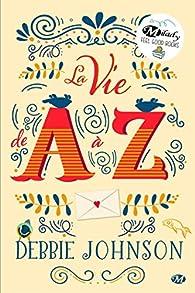 La vie de A à Z par Debbie Johnson